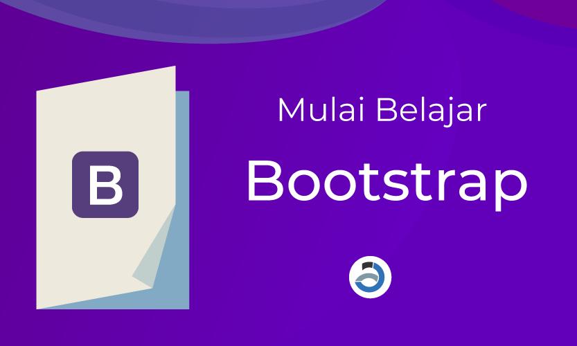 Belajar Bootstrap Untuk Pemula. Apa itu Bootstrap?
