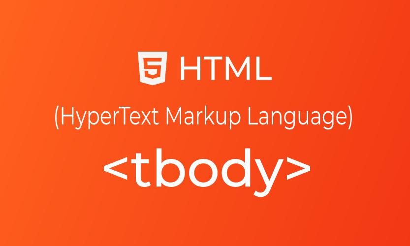 HTML tbody tag | belajar <tbody> element