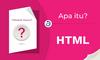 Apa Itu html? Apa itu HTML5? - thumbnail