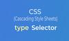 CSS Type Selector - thumbnail