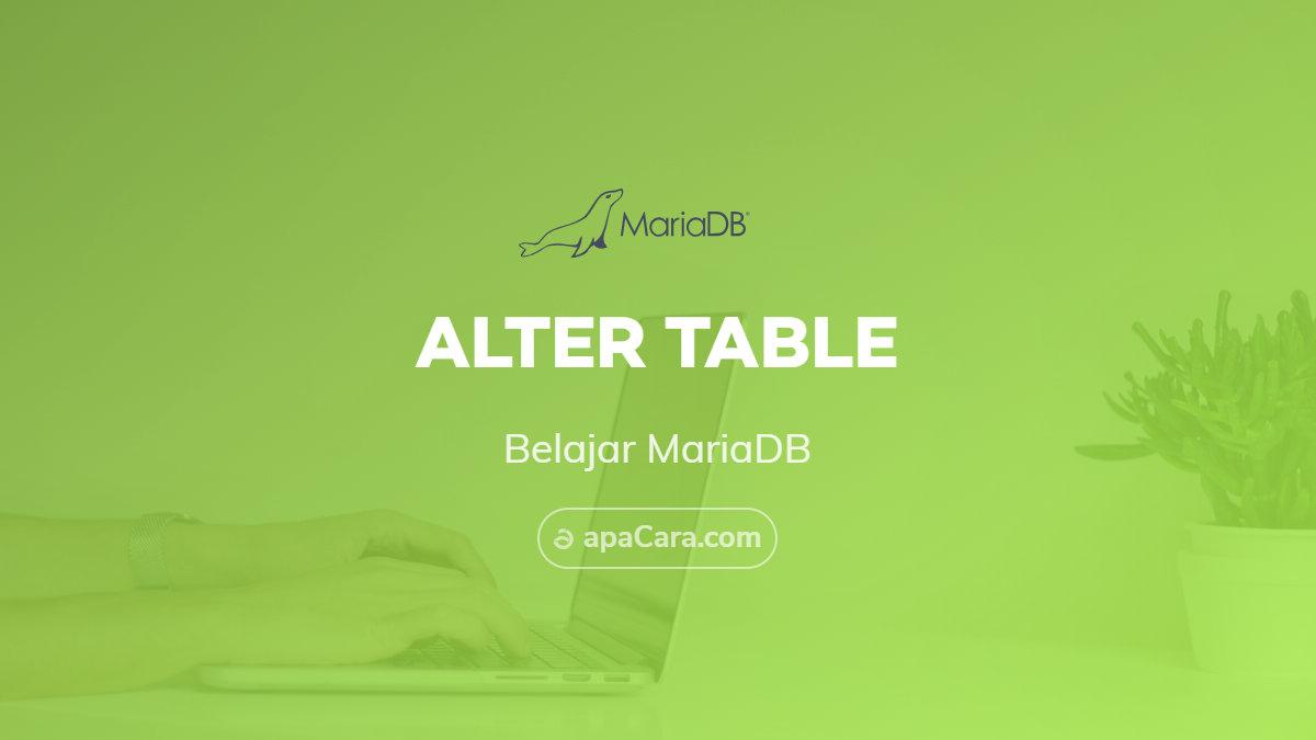 Alter Table Merubah Menambahkan Menghapus Kolom Pada Mariadb Dan Mysql